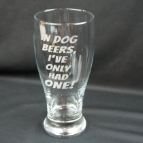 Personalized Beer Glass, In Dog Beers I've Only Had One